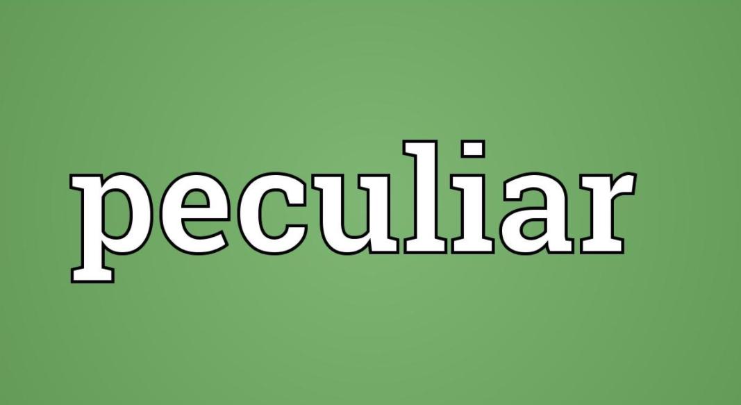 """O que Significa """"Peculiar"""""""