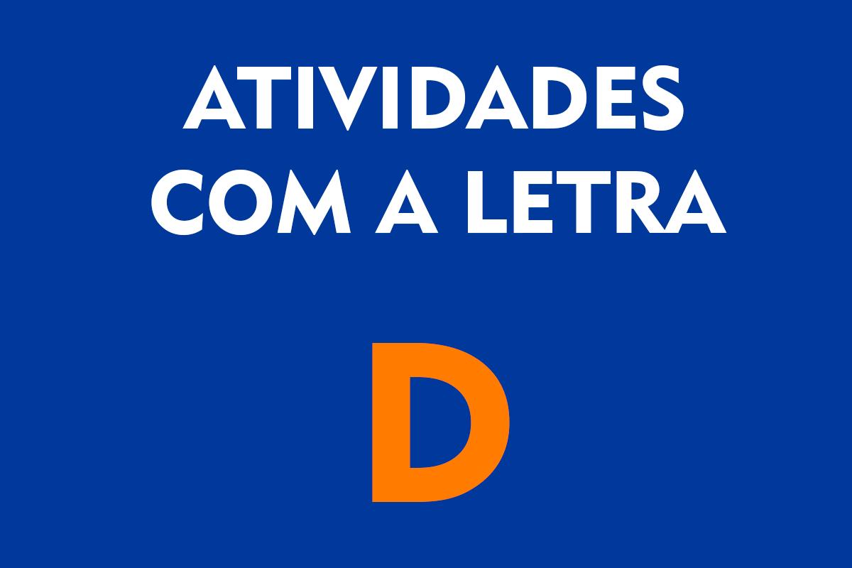 Atividade com a Letra D